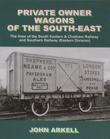 Private Owner Wagons of the South-East, by John Arkell